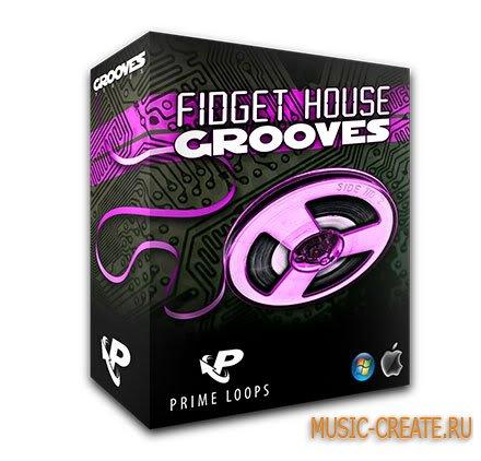 Fidget House Grooves от Prime Loops - сэмплы Fidget House