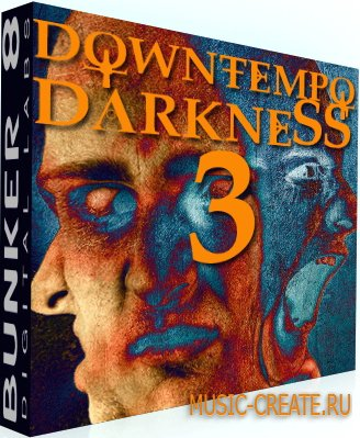 Downtempo Darkness 3 от Bunker 8 Digital Labs - сэмплы хип-хоп, трип-хоп, даунтемпо, атмосферы