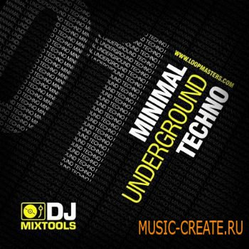 DJ Mixtools 01: Minimal Underground Techno от Loopmasters - сэмплы Minimal Underground Techno
