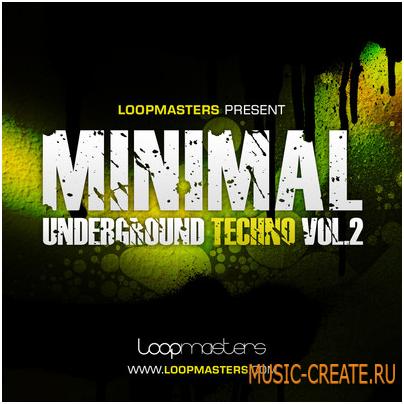 Minimal Underground Techno Vol. 2 от Loopmasters - сэмплы minimal Techno