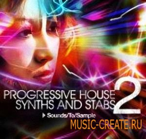 Progressive House Synths and Stabs 2 от Sounds To Sample - сэмплы progressive house
