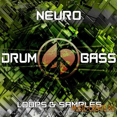 Neuro: Drum & Bass от Peace Love Productions - сэмплы drum and bass (Wav Acid)