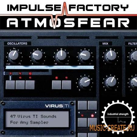 Industrial Strength Impulse Factory - Virus TI - Atmosfear (wav Kontakt) - звуки Virus TI