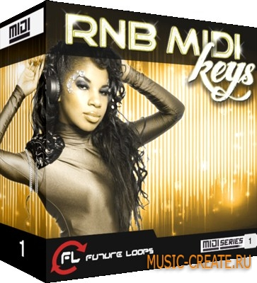 Future Loops RNB MIDI Keys (WAV MIDI) - сэмплы RNB, Hip Hop