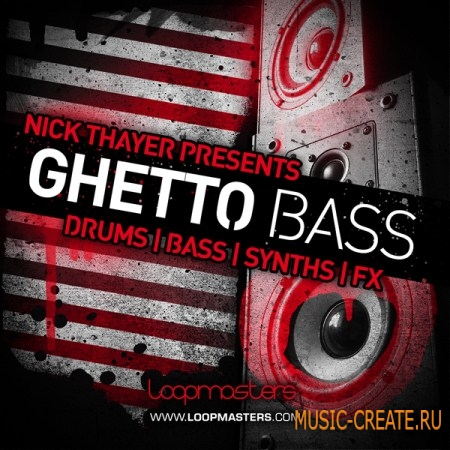 Loopmasters Nick Thayer Presents Ghetto Bass (MULTiFORMAT) - Electro, Electro House, Breakbeat, Breaks, Funk