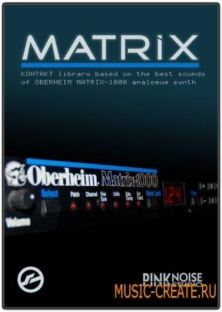 Matrix 1.40 от PinkNoise Studio - звуки синтезатора Oberheim Matrix-1000 (KONTAKT DVDR-DYNAMiCS)