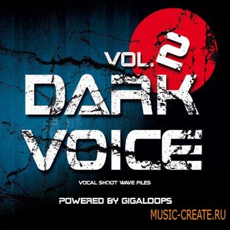 Giga Loops Dark Voice Vol 2 (WAV) - вокальные сэмплы