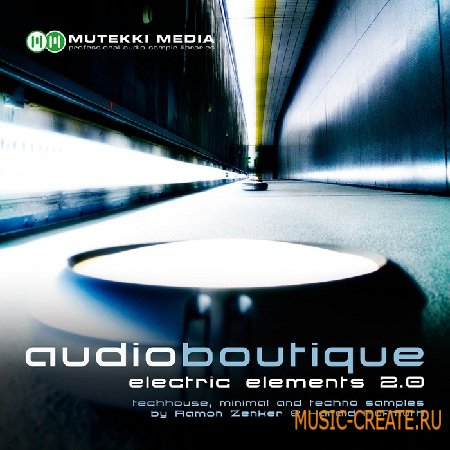 Mutekki Media Audio Boutique - Electric Elements Vol 2 (Multiformat) - сэмплы Minimal, Tech House
