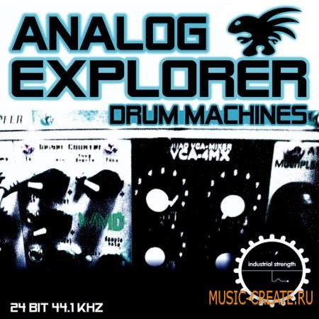 Industrial Strength Records Analog Explorer - Drum Machines (WAV AIFF) - сэмплы драм машин