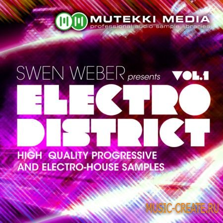 Mutekki Media Swen Weber presents Electro District Vol. 1 (wav rex2 aiff) - сэмплы Electro, House, Electro House, Progressive House