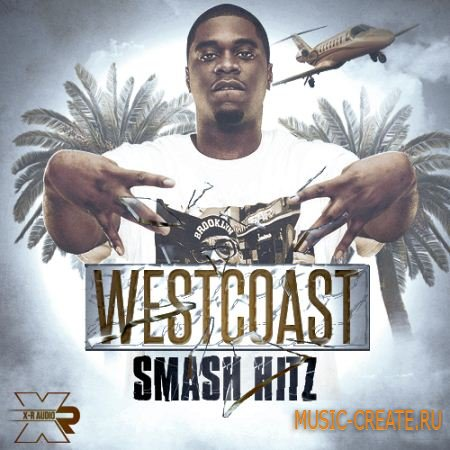 X-R Audio West Coast Smash Hitz (wav midi fl) - сэмплы West Coast, Hip Hop