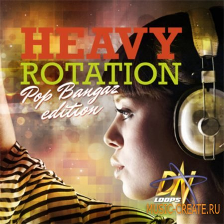 DN Loops - Heavy Rotation: Pop Bangaz Edition (ACID/WAV REX AIFF MIDI) - сэмплы Pop, Hip Hop