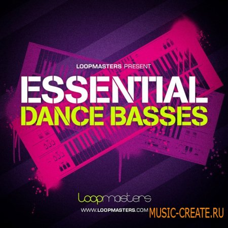 Loopmasters - Essential Dance Basses (Multiformat) - сэмплы  Drum and Bass, Electro, House, Techno, Dubstep, Electro House, Minimal House, Tech House, Progressive House