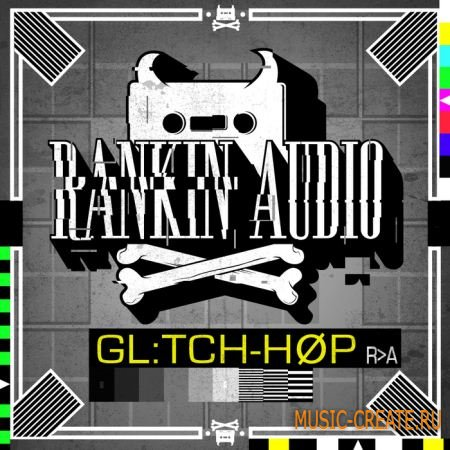 Rankin Audio - Glitch Hop (WAV) - сэмплы Glitch Hop, Grime, Breaks, Electro, Dubstep