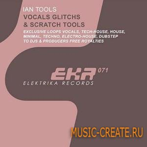 Elektrika Records - Vocals Glitches & Scratch Tools (WAV) - вокальные сэмплы