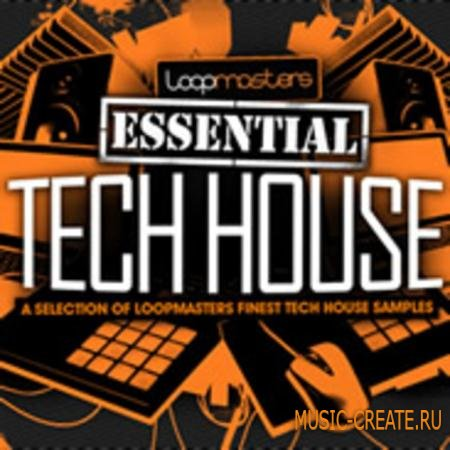 Loopmasters - Essentials 11: Tech House (WAV) - сэмплы Tech House
