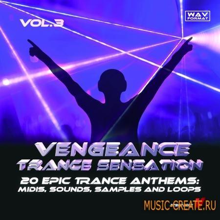 Vengeance - Trance Sensation Vol.3 (WAV MIDI) - сэмплы Trance