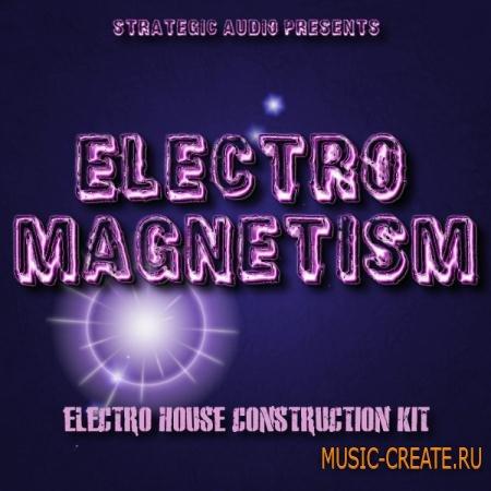 Strategic Audio - Electro Magnetism (WAV MIDI FLP) - сэмплы Electro, Electro House