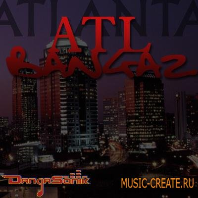 Dangasonik - ATL Bangaz (WAV-APPLE LOOPS) - сэмплы Hip Hop, RnB