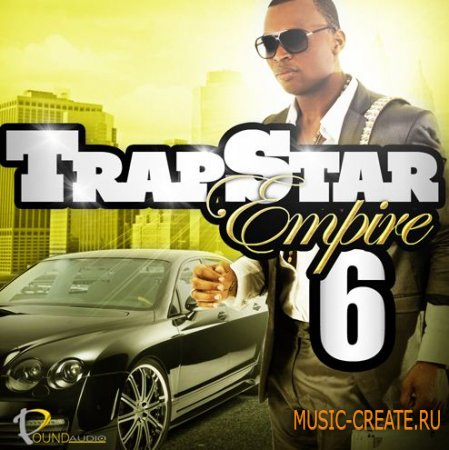 Pound Audio - Trapstar Empire 6 (WAV MIDI FLP) - сэмплы Dirty South, Trap