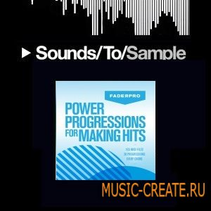 FaderPro - Power Progressions for Making Hits (WAV MIDI) - сэмплы House, Tech-House, Progressive, Pop