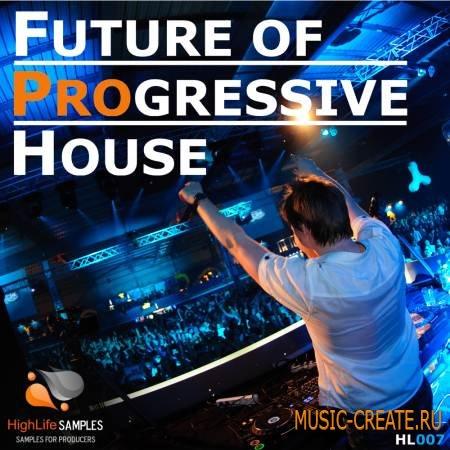 HighLife Samples - Future of Progressive House (WAV MIDI) - сэмплы Progressive House