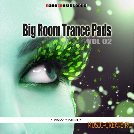 Nano Musik Loops - Big Room Trance Pads Vol 2 (WAV MIDI) - сэмплы Trance