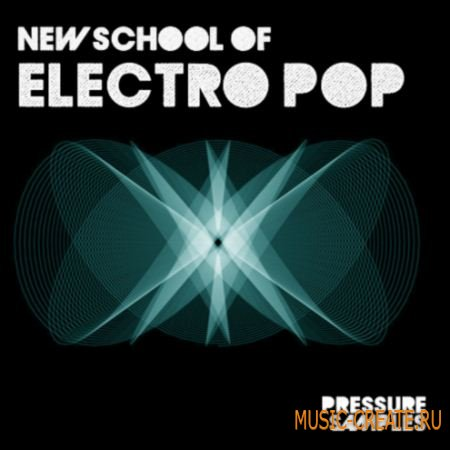 Pressure Samples - New School of Electro Pop (WAV MIDI) - сэмплы Electro Pop