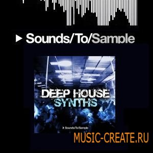 Sounds To Sample - Deep House Synths (MULTiFORMAT) - сэмплы Deep House