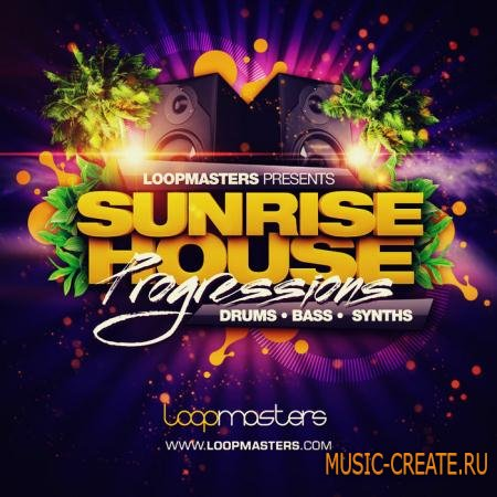 Loopmasters - Sunrise House Progressions (MULTiFORMAT) - сэмплы Progressive House