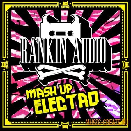Rankin Audio - Mash Up Electro (WAV, Massive Presets) - сэмплы Dubstep, Drum and Bass, Electro House, Garage, Electro