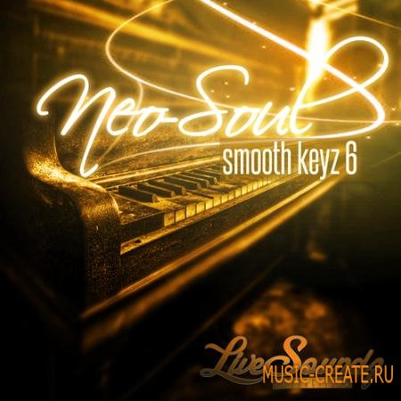 Live Soundz Productions - Neo Soul: Smooth Keyz 6 (WAV-MIDI-REASON NN19 & NN-XT) - сэмплы Neo Soul, Gospel