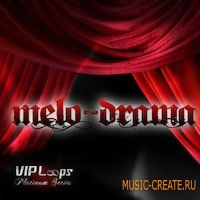 VIP Loops- Melo Drama (WAV) - сэмплы hip hop, rnb, pop, rock