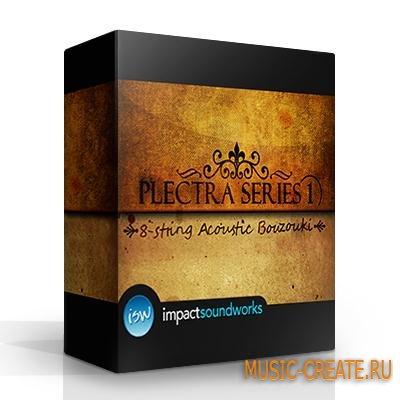 Impact Soundworks - Plectra Series 1: 8 string Acoustic Bouzouki 1.1 (KONTAKT-MAGNETRiXX) - библиотека звуков струнного инструмента Bouzouki