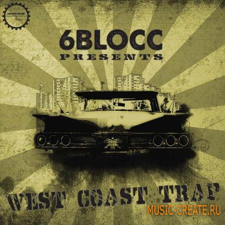 Industrial Strength Records - 6Blocc: West Coast Trap (MULTiFORMAT / DVDR-SONiTUS) - сэмплы West Coast Trap, Hip Hop
