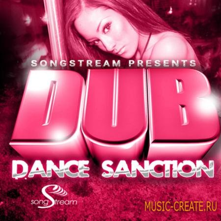 Song Stream - Dub Dance Sanction (WAV MiDi) - сэмплы Dance Dubstep