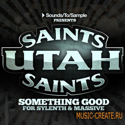 Sounds To Sample - Utah Saints - Something Good For Sylenth And Massive
