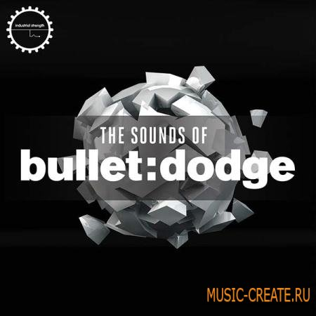 Industrial Strength Records - The Sounds of Bullet Dodge (WAV REX2) - сэмплы Tech House, Techno, Minimal