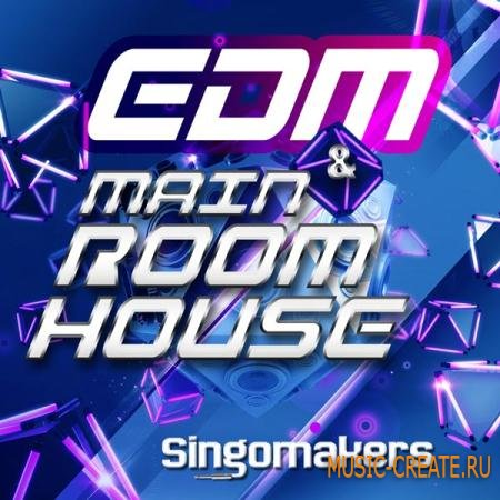 Singomakers - EDM and Main Room House (WAV MiDi REX2) - сэмплы House
