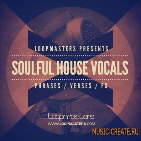 Loopmasters - Soulful House Vocals (MULTiFORMAT) - вокальные сэмплы
