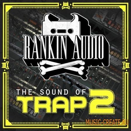 Rankin Audio - The Sound of Trap 2 (WAV) - сэмплы Trap