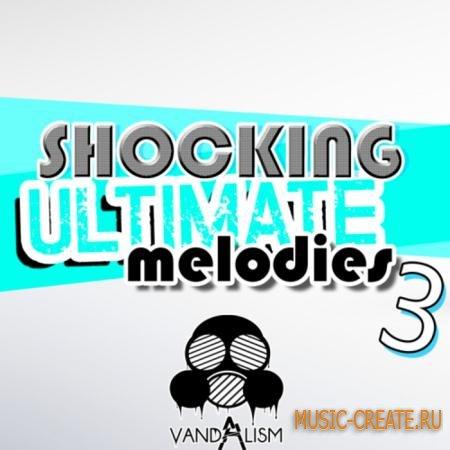 Vandalism - Shocking Ultimate Melodies 3 (MIDI) - мелодии House