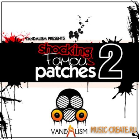 Vandalism - Shocking Famous Patches 2 (Sylenth1 Presets)