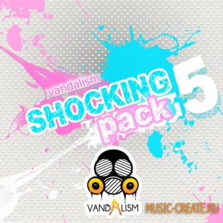 Vandalism - Shocking Pack 5 (WAV MIDI) - сэмплы House, Electro House