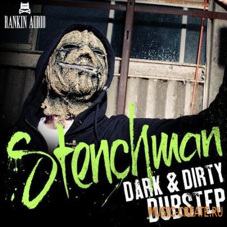 Rankin Audio Stenchman Dark and Dirty Dubstep (WAV) - сэмплы Dubstep
