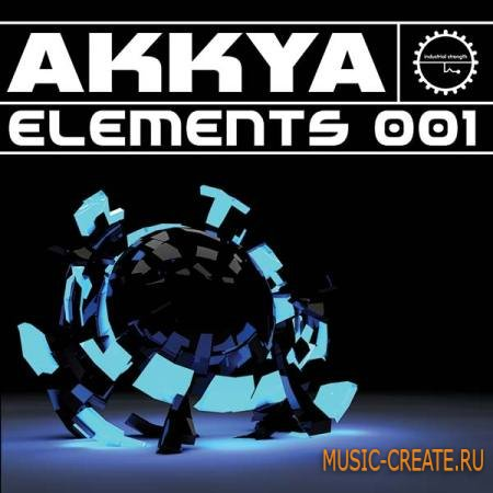 Industrial Strength Records - Akkya Elements 001 (MULTiFORMAT) - сэмплы Techno, Ambient, Abstract, Electronica