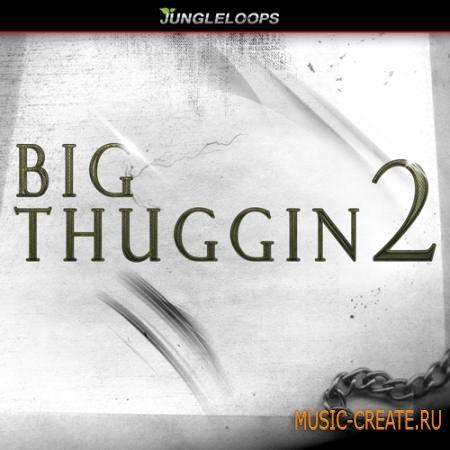 Jungle Loops - Big Thuggin 2 (WAV MiDi) - сэмплы Dirty South, Trap
