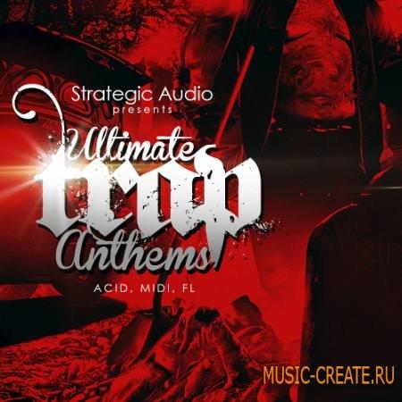 Strategic Audio - Ultimate Trap Anthems (ACiD WAV MiDi FLP) - сэмплы Trap, hip hop