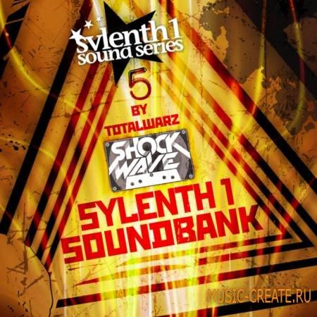Shockwave - TotalWarz Sylenth1 Vol 5 (Sylenth Presets)