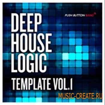Push Button Bang - Deep House Logic Template Vol.1 (WAV DAW Presets) - проект для Logic Pro 9